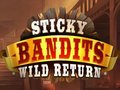 Sticky Bandits: Wild Return