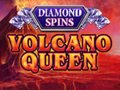 Volcano Queen Diamond Spins