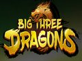 Big Three Dragons